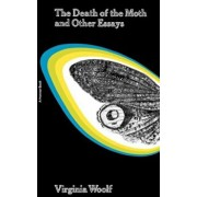 The Death of the Moth and Other Essays, Paperback/Virginia Woolf