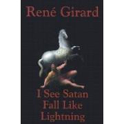 I See Satan Fall Like Lightning by Andrew B Hammond Professor of French Language Literature and Civilization Rene Girard