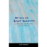 My Life at Grey Gardens: 13 Months and Beyond, Paperback