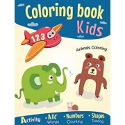 Coloring Book for Kids: Coloring ABC Alphabet - Numbers, Shapes - Fun Early Learning Activity Workbook- Letters Words, Counting and Tracing! (, Paperback/Tracing Child