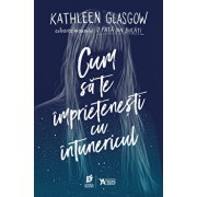 Cum sa te imprietenesti cu intunericul/Kathleen Glasgow