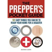The Prepper's Pocket Guide: 101 Easy Things You Can Do to Ready Your Home for a Disaster, Paperback