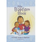 My Baptism Book (Hardback): A Child's Guide to Baptism/Diana Murrie