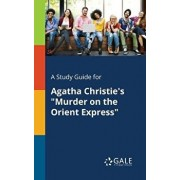 """A Study Guide for Agatha Christie's """"Murder on the Orient Express"""", Paperback/Cengage Learning Gale"""
