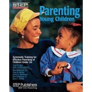 Parenting Young Children: Systematic Training for Effective Parenting (STEP) of Children Under Six, Paperback/Don C. Dinkmeyer