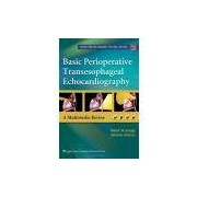 BASIC PERIOPERATIVE TRANSESOPHAGEAL ECHOCARDIOGRAPHYA MULTIMEDIA REVIEW