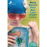 Moxy Maxwell Does Not Love Stuart Little, Paperback