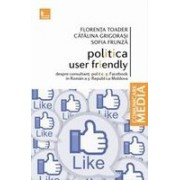 Politica user friendly - despre consultanti politici si Facebook in Romania si Republica Moldova