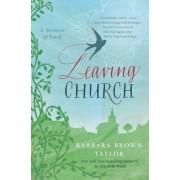 Leaving Church: A Memoir of Faith, Paperback
