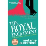 The Royal Treatment: A Crown Jewels Romantic Comedy, Book 1, Paperback/Melanie Summers