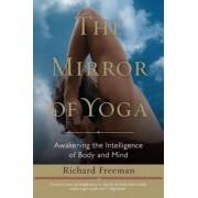 The Mirror of Yoga: Awakening the Intelligence of Body and Mind, Paperback
