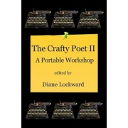 The Crafty Poet II: A Portable Workshop, Paperback