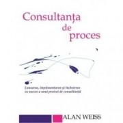 Consultanta de proces. Lansarea implementarea si incheierea cu succes a unui proiect de consultanta