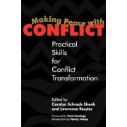 Making Peace with Conflict: Practical Skills for Conflict Transformation, Paperback