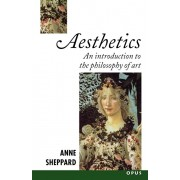 Aesthetics. An Introduction to the Philosophy of Art, Paperback/Anne (Lecturer in Classics, Lecturer in Classics, Royal Holloway and Bedford New College, University of London) Sheppard