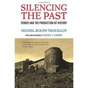 Silencing the Past (20th Anniversary Edition): Power and the Production of History, Paperback/Michel-Rolph Trouillot