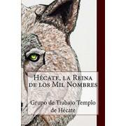 Hcate, la Reina de los Mil Nombres, Paperback/Giovanna Diaz