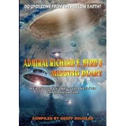 Admiral Richard E. Byrd's Missing Diary: A Flight to the Land Beyond the North Pole Into the Hollow Earth, Paperback/Geoff Douglas