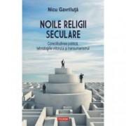 Noile religii seculare. Corectitudinea politica tehnologiile viitorului si transumanismul