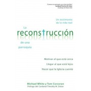 La Reconstruccion de Una Parroquia: Un Testimonio de La Vida Real, Paperback
