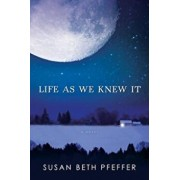 Life as We Knew It, Hardcover/Susan Beth Pfeffer