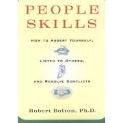People Skills How to Assert Yourself Listen to Others and Resolve Conflicts