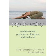 Yoga For Anxiety Meditations and Practices for Calming the Body and Mind par Mary NurrieStearns & Rick NurrieStearns