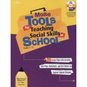 More Tools for Teaching Social Skills in School: Lesson Plans, Role Plays, Activities, Worksheets and Posters to Improve Student Behavior, Paperback