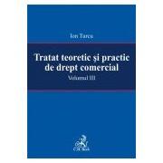 Pachet Tratat teoretic si practic de drept comercial. Volumele I - IV.