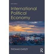 International Political Economy: Sixth Edition, Paperback/Thomas Oatley
