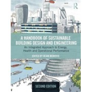 Handbook of Sustainable Building Design and Engineering - An Integrated Approach to Energy, Health and Operational Performance(Cartonat) (9781138215474)