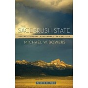 The Sagebrush State, 4th Ed: Nevada's History, Government, and Politics, Paperback/Michael W. Bowers
