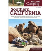 Best Tent Camping: Southern California: Your Car-Camping Guide to Scenic Beauty, the Sounds of Nature, and an Escape from Civilization, Paperback/Charles Patterson