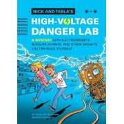 Nick and Tesla's High-Voltage Danger Lab: A Mystery with Electromagnets, Burglar Alarms, and Other Gadgets You Can Build Yourself, Hardcover