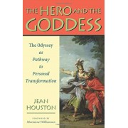 The Hero and the Goddess: The Odyssey as Pathway to Personal Transformation, Paperback