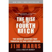 Rise of the Fourth Reich - The Secret Societies That Threaten to Take Over America (Marrs Jim)(Paperback) (9780061245596)