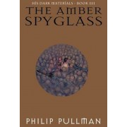 The Amber Spyglass: His Dark Materials, Hardcover