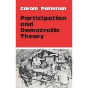 Participation and Democratic Theory by Carole Pateman
