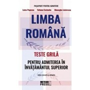 LB ROMANA.TESTE GRILA PT ADMITEREA IN INVATAMANTUL SUPERIOR/***