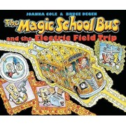 The Magic School Bus and the Electric Field Trip/Joanna Cole