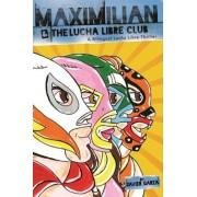 Maximilian and the Lucha Libre Club: A Bilingual Lucha Libre Thriller, Hardcover