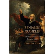 Benjamin Franklin: The Religious Life of a Founding Father, Hardcover