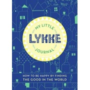 My Little Lykke Journal: How to Be Happy by Finding the Good in the World, Paperback/Eva Olsen