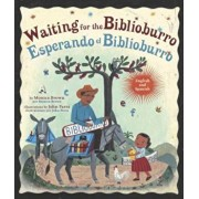 Waiting For The Biblioburro/Esperando el Biblioburro, Hardcover/Monica Brown