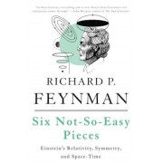 Six Not-So-Easy Pieces: Einstein's Relativity, Symmetry, and Space-Time, Paperback