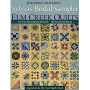 Sylvia's Bridal Sampler from ELM Creek Quilts-Print on Demand Edition: The True Story Behind the Quilt - 140 Traditional Blocks, Paperback