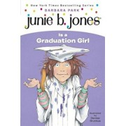 Junie B. Jones Is a Graduation Girl, Paperback/Barbara Park
