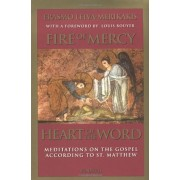 Fire of Mercy, Heart of the Word: Meditations on the Gospel According to Saint Matthew, Paperback