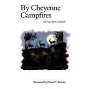 By Cheyenne Campfires, Paperback/George Bird Grinnell