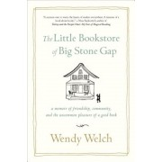 The Little Bookstore of Big Stone Gap: A Memoir of Friendship, Community, and the Uncommon Pleasure of a Good Book, Paperback
